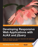 Developing Responsive Web Applications with AJAX and jQuery