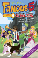 Famous 5 on the Case  Case File 11   The Case of the Medieval Meathead Max Are The Children Of