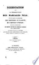Dissertation sur la réhabilitation des mariages nuls, òu l'on traite en particulier des dispenses in radice, par un professeur de théologie