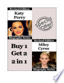 Celebrity Biographies - The Amazing Life Of Katy Perry and Miley Cyrus - Famous Stars To Stardom? Before She Became The New