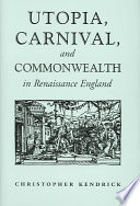 Utopia  Carnival  and Commonwealth in Renaissance England