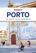 Lonely Planet Pocket Porto : planet's pocket porto is your passport to...