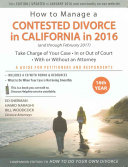 How to Manage a Contested Divorce in California in 2016  Take Charge of Your Case   In Or Out of Court   With Or Without an Attorney