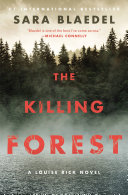 The Killing Forest : bestseller the forgotten girls--which was roundly praised...