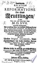 Umbständliche Relation wie es mit der Reformatione der Stadt Reuttlingen 1517 hergangen