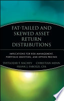 Fat-Tailed and Skewed Asset Return Distributions Returns Are Normally Distributed Overwhelming Empirical
