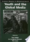 Youth and the Global Media