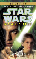 Rogue Planet  Star Wars Legends Anakin Skywalker So