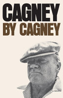 Cagney By Cagney : mr. cagney tells his story as no one...