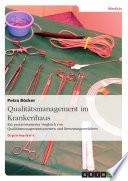 Qualit  tsmanagement im Krankenhaus   Ein praxisorientierter Vergleich von Qualit  tsmanagementsystemen und Bewertungsverfahren
