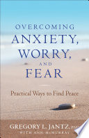 Overcoming Anxiety Worry And Fear