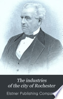 The Industries of the City of Rochester