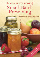 The Complete Book of Small batch Preserving