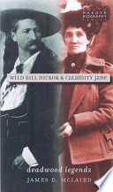Wild Bill Hickok & Calamity Jane Jane Describing Their Legendary Relationship And How Novelists