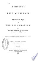 A History of the Church from the Earliest Ages to the Reformation