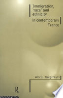 Immigration, 'race' and Ethnicity in Contemporary France