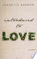 Introduced to Love