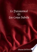 Le Paranormal Et Les Corps Subtils