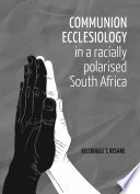 Communion Ecclesiology in a Racially Polarised South Africa