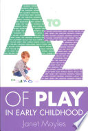A Z Of Play In Early Childhood