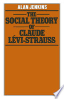 The Social Theory of Claude Lévi-Strauss