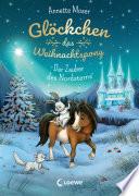 Gl Ckchen Das Weihnachtspony Der Zauber Des Nordsterns