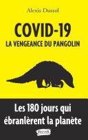 Covid-19 : la vengeance du pangolin
