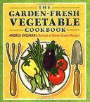 The Garden fresh Vegetable Cookbook