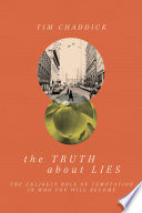 The Truth About Lies : beyond our years and face the temptations of...