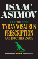 The Tyrannosaurus Prescription and 100 Other Essays
