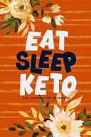 Eat Sleep Keto Diet Journal For Beginners