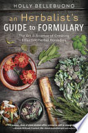 An Herbalist s Guide to Formulary