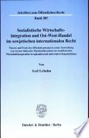 Sozialistische Wirtschaftsintegration und Ost-West-Handel im sowjetischen internationalen Recht