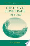 The Dutch Slave Trade  1500 1850