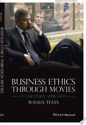 Business Ethics Through Movies: A Case Study Approach - ISBN:9781118941942