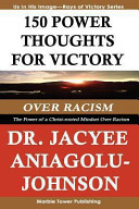 150 Power Thoughts for Victory Over Racism