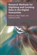 Research Methods for Creating and Curating Data in the Digital Humanities