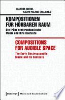 Kompositionen f  r h  rbaren Raum   Compositions for Audible Space