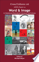 Word   Image in Colonial and Postcolonial Literatures and Cultures