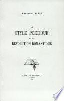 Le Style Poetique Et la Revolution Romantique