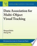 Data Association for Multi Object Visual Tracking