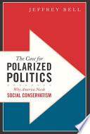 The Case for Polarized Politics Book PDF