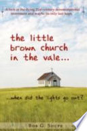 The Little Brown Church in the Vale     When Did the Lights Go Out