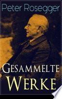 Gesammelte Werke    ber 570 Titel in einem Buch   Vollst  ndige Ausgaben