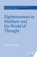 Righteousness In Matthew And His World Of Thought book