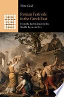 Roman Festivals in the Greek East Book PDF