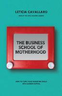 The Business School of Motherhood