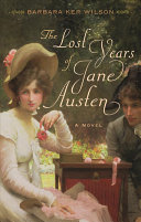The Lost Years of Jane Austen Book PDF