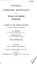 Fl  gel s Complete Dictionary of the German and English Languages