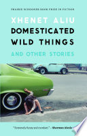 Domesticated Wild Things, and Other Stories The State S Rusty Underbelly The